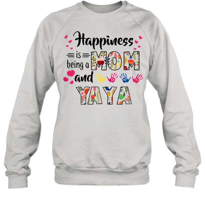 happiness is being a mom and yaya flower shirt unisex sweatshirt