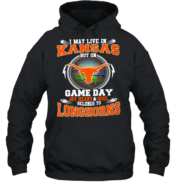 i may live in kansas but on game day my heart and soul belongs to longhorns  unisex hoodie