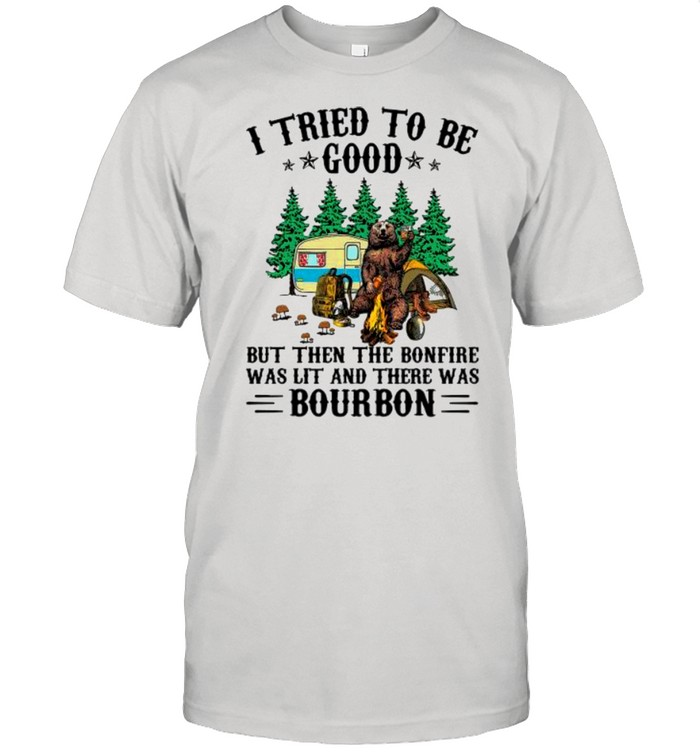 I tried to be good but then the bonfire was lit and there was bourbon shirt Classic Men's T-shirt