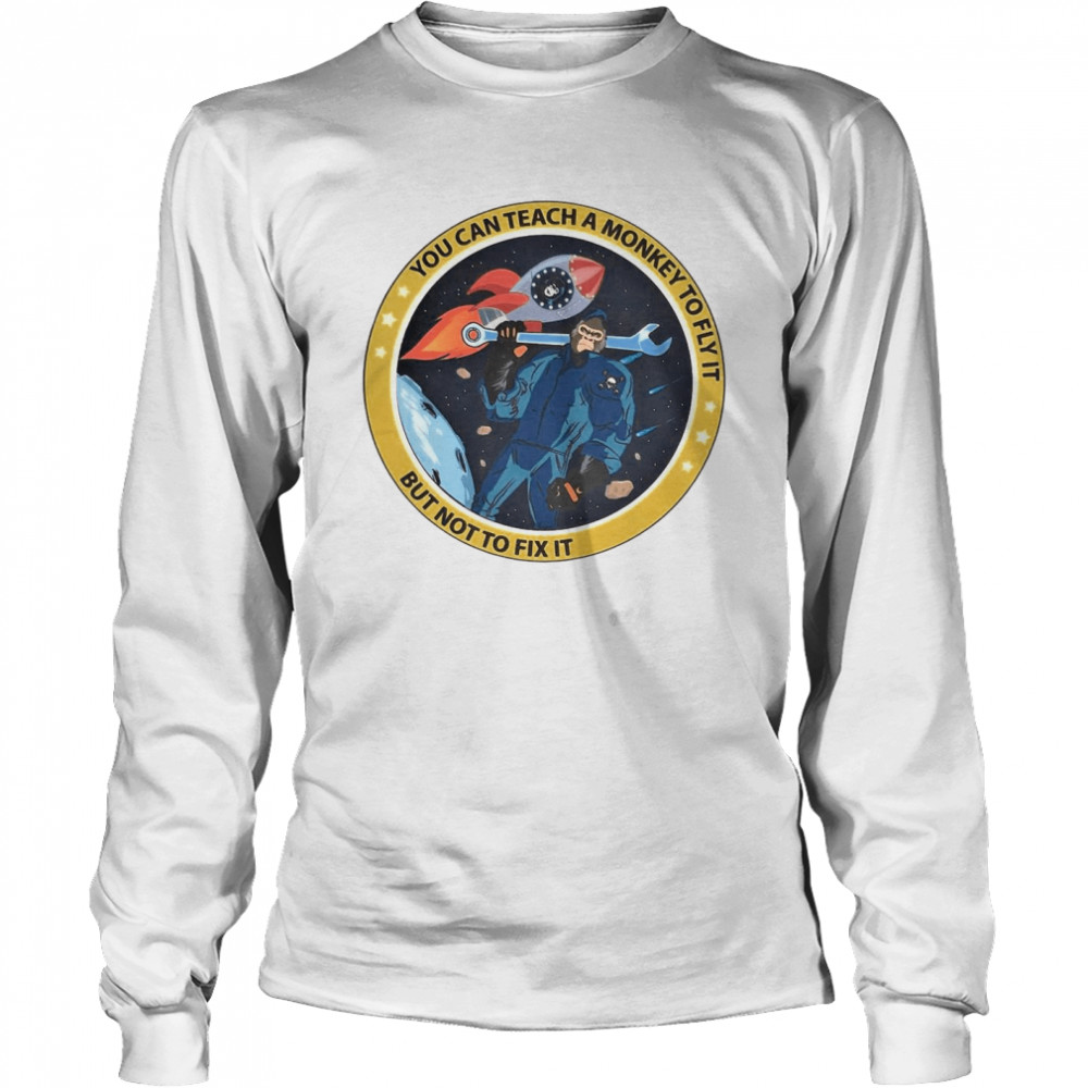bigfoot you can teach a monkey to fly it but not to fix it t shirt long sleeved t shirt
