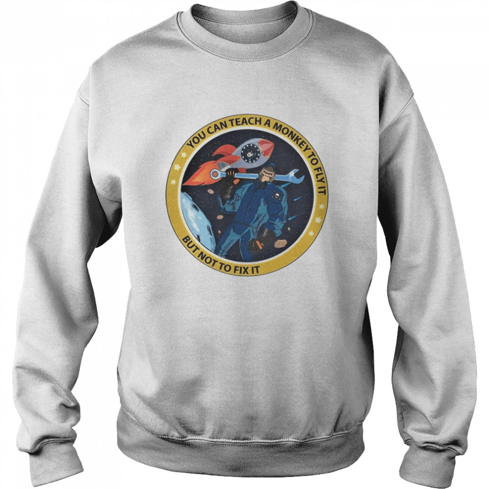 bigfoot you can teach a monkey to fly it but not to fix it t shirt unisex sweatshirt
