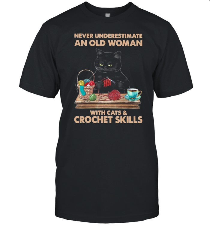 Black Cat Never Underestimate An Old Woman With Cats And Crochet Skills shirt Classic Men's T-shirt