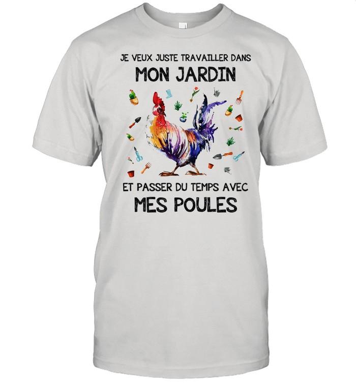 Chicken je veux juste travailler dans mon jardin et passer du temps avec mes poules shirt Classic Men's T-shirt