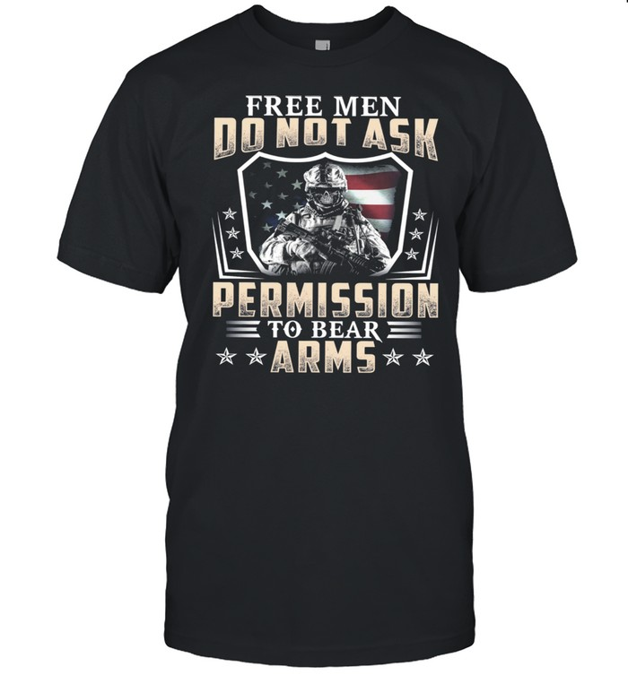 Free Men Do Not Ask Permission To Bear Arms American Flag shirt Classic Men's T-shirt