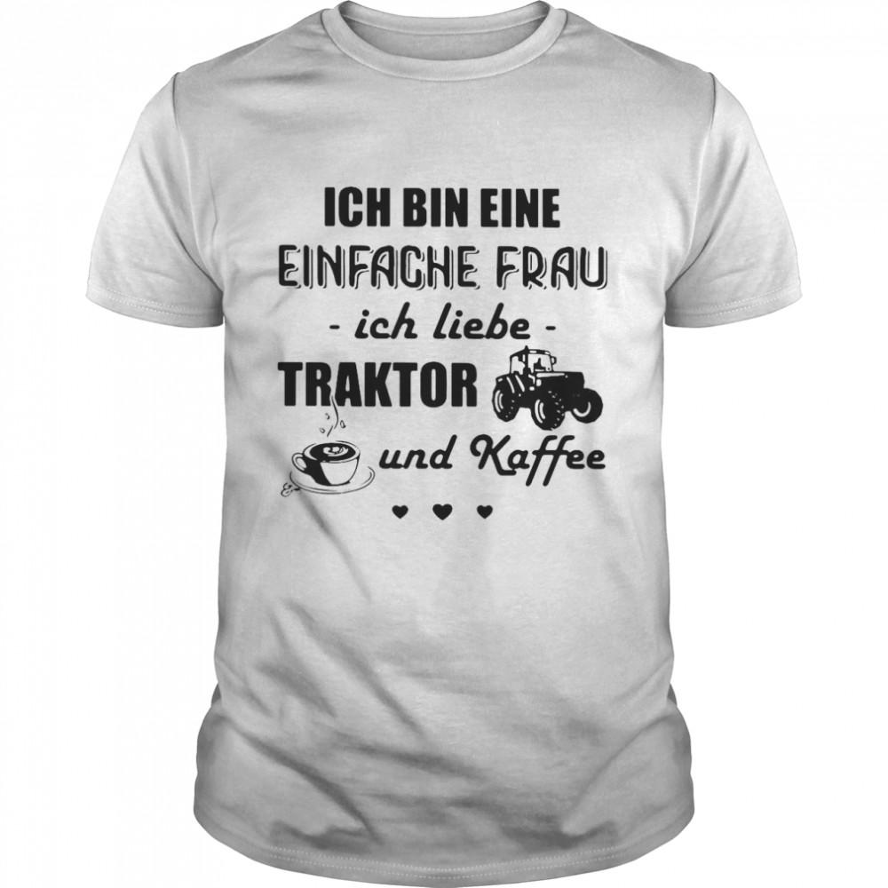 Ich Bin Eine Einfache Frau Ich Liebe Traktor Und Kaffee Tractor T-shirt Classic Men's T-shirt