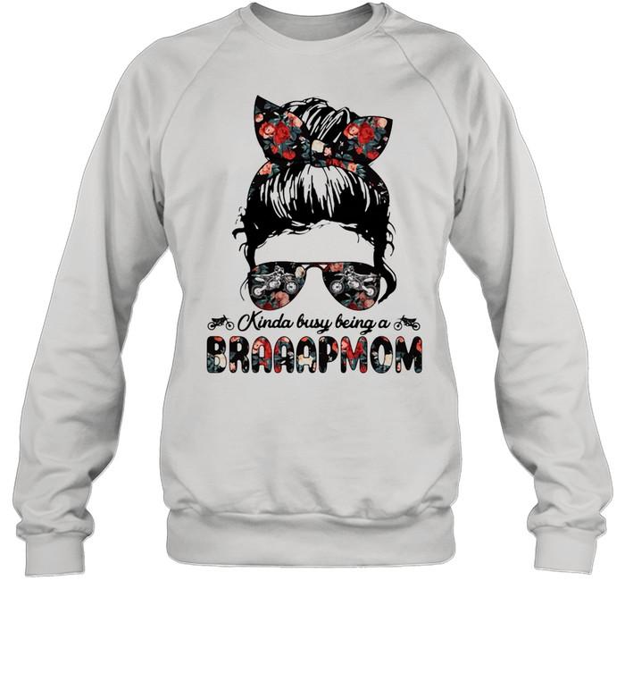 kinda busy being a braaapmom girl flower  unisex sweatshirt