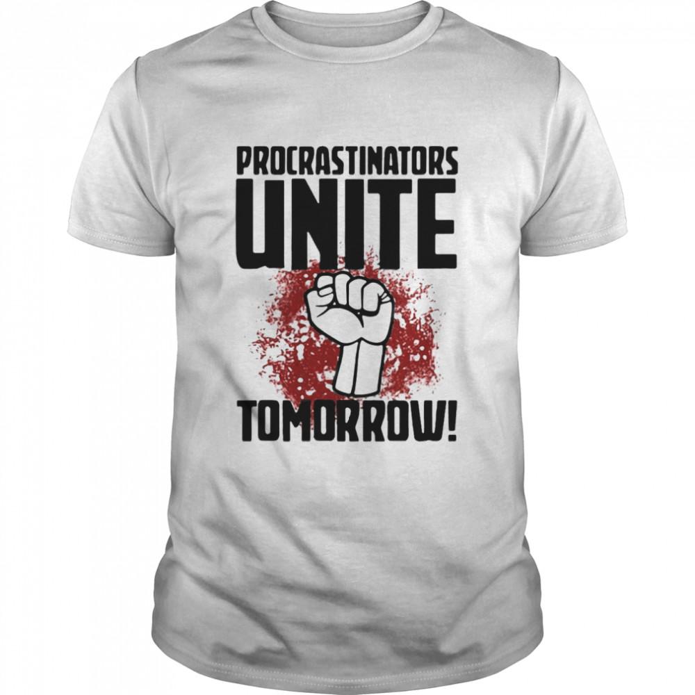 Procrastinators Unite Tomorrow T-shirt Classic Men's T-shirt