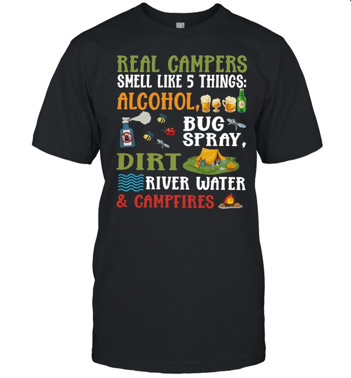 Real Campers Smell Like 5 Things Alcohol Bug Spray Dirt River Water And Campeires shirt Classic Men's T-shirt
