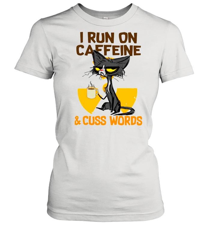 black cat drink coffee i run on caffeine and cuss words shirt classic womens t shirt