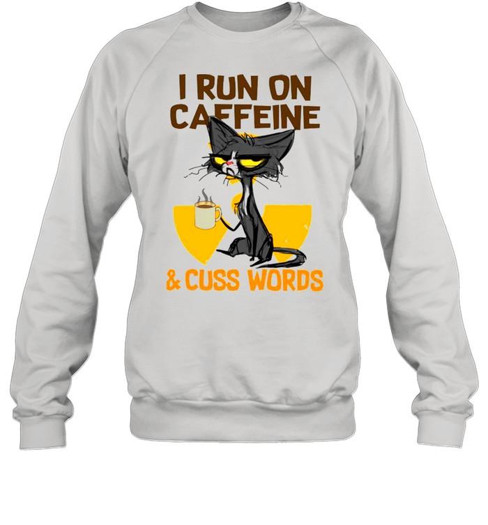 black cat drink coffee i run on caffeine and cuss words shirt unisex sweatshirt
