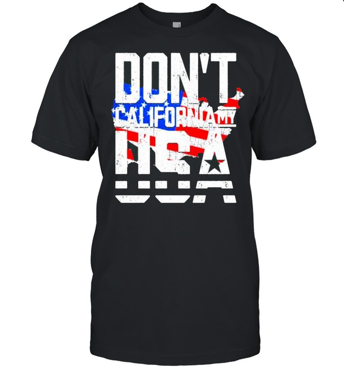 Don't California my USA American shirt Classic Men's T-shirt