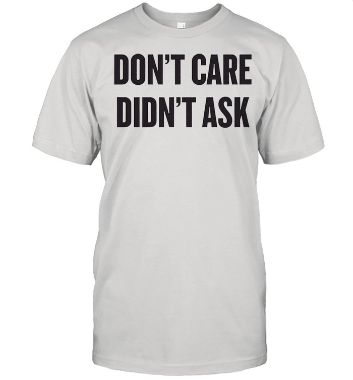Dont care didnt ask shirt Classic Men's T-shirt