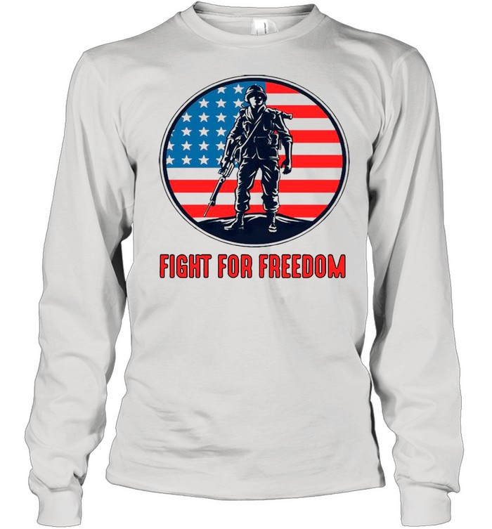fight for freedom american flag shirt long sleeved t shirt