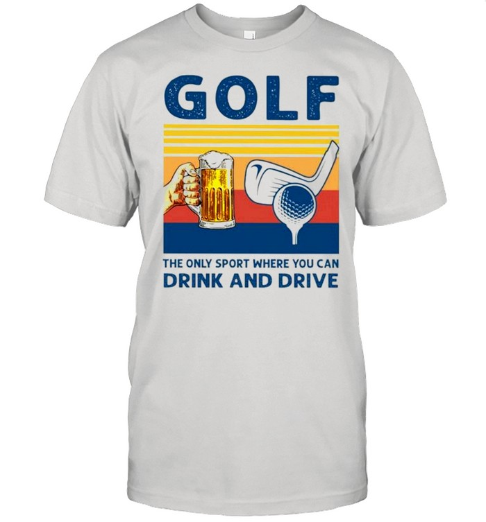 Golf the only sport where you can drink and drive vintage shirt Classic Men's T-shirt