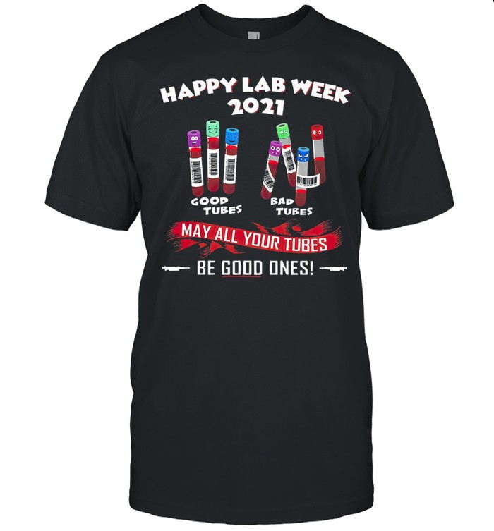 Happy lab week 2021 may all your tubes be good ones shirt Classic Men's T-shirt