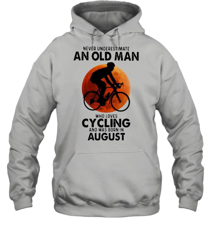 never undeerestimate an old man who loves cycling and was born in august blood moon  unisex hoodie