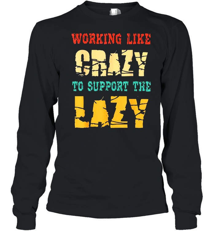 working like crazy to support the lazy vintage  long sleeved t shirt