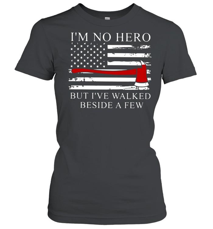 Axe American Flag I'm Not Hero But I've Walked Beside A Few  Classic Women's T-shirt