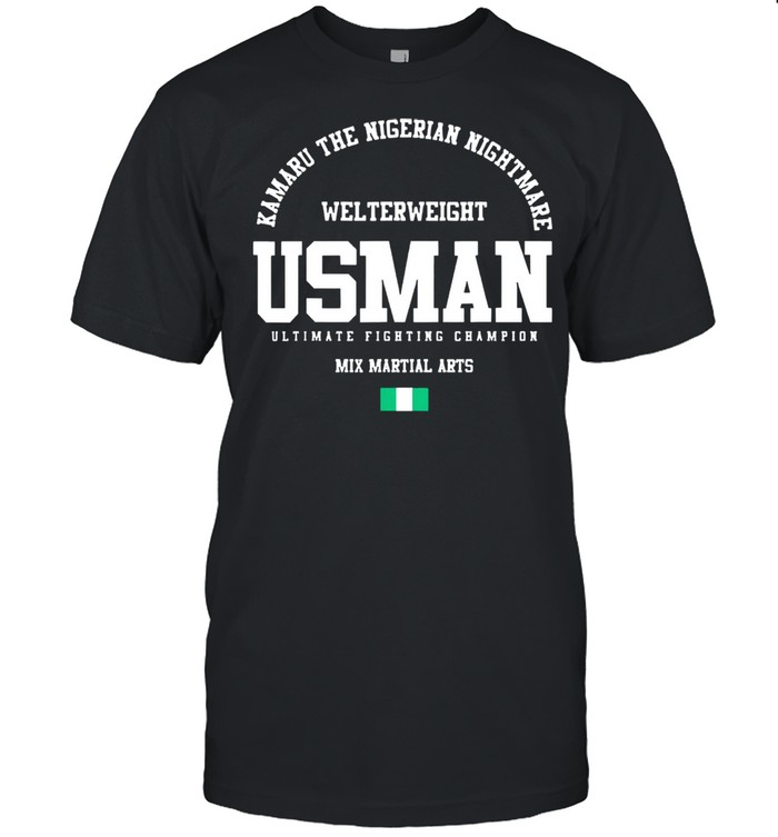 Kamaru the nigerian nightmare usman gym welterweight mix martial arts shirt Classic Men's T-shirt