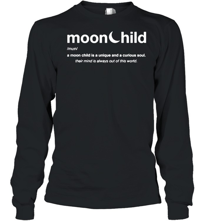 moonchild a moon child is a unique and curious soul 2021 shirt long sleeved t shirt