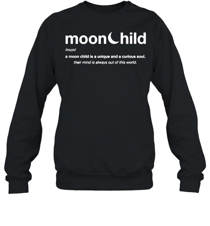 moonchild a moon child is a unique and curious soul 2021 shirt unisex sweatshirt