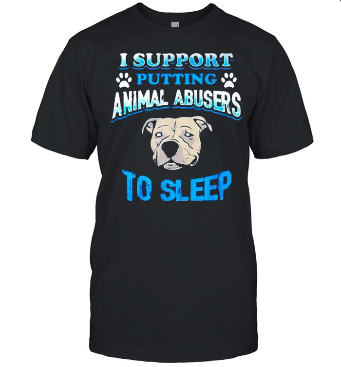 I support putting animal abusers to sleep shirt Classic Men's T-shirt