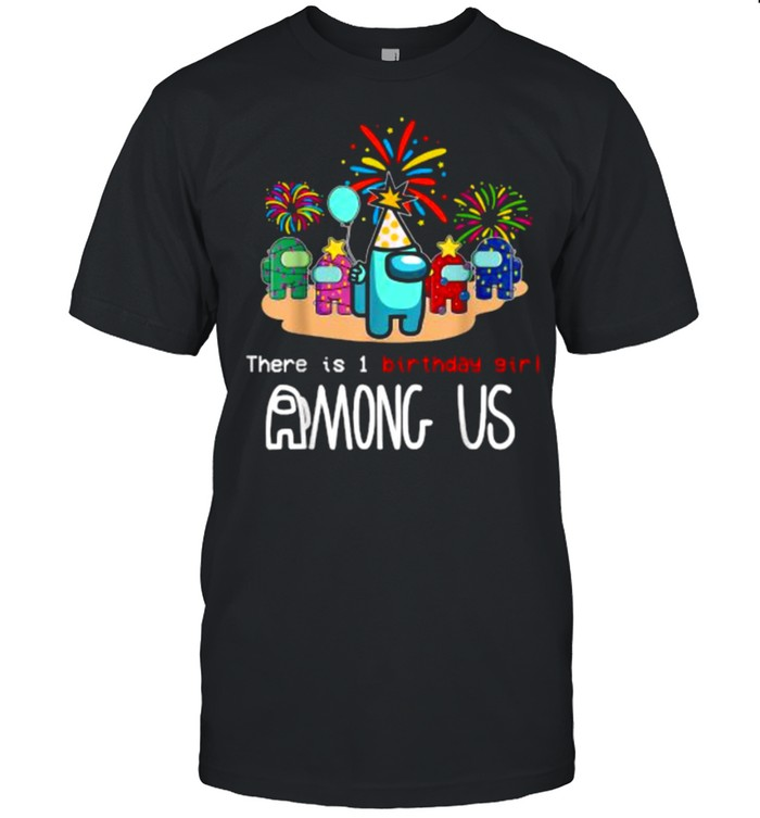 There Is One Birthday Girl A.m.o.n.g Us Gamer Costume  Classic Men's T-shirt