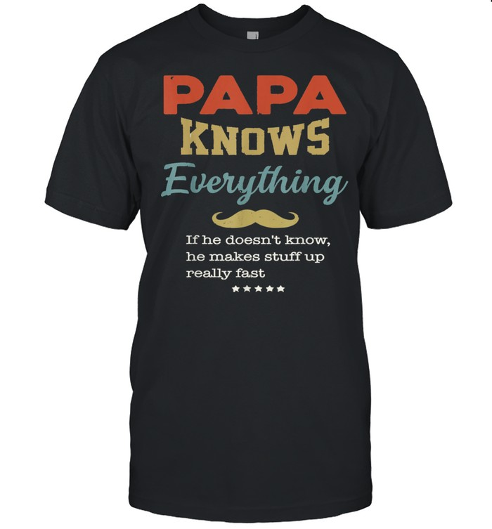 Vintage Papa Know Everything Father's Day shirt Classic Men's T-shirt