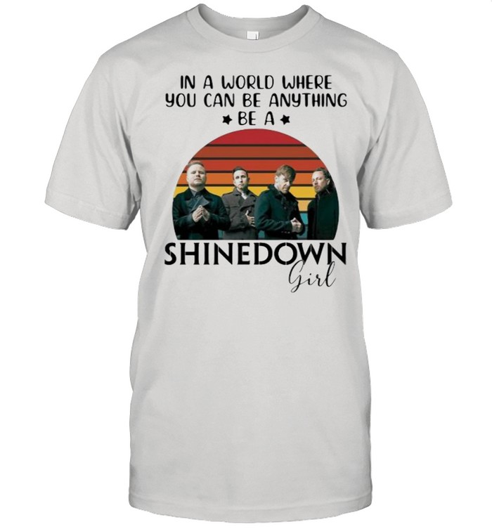 In a world where you can be anything be a Shinedown girl vintage shirt Classic Men's T-shirt