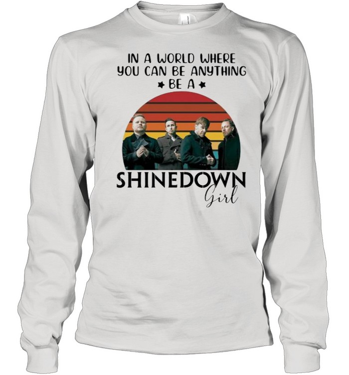 In a world where you can be anything be a Shinedown girl vintage shirt Long Sleeved T-shirt