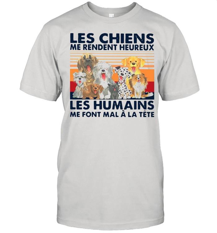 Dogs Les Chiens Me Rendent Heureux Les Humains Me Font Mal A La Tete Vintage  Classic Men's T-shirt