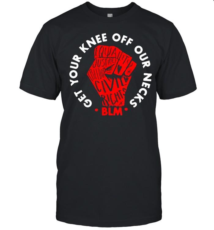 Get Your Knee Off Our Necks  Black Lives Matter T- Classic Men's T-shirt