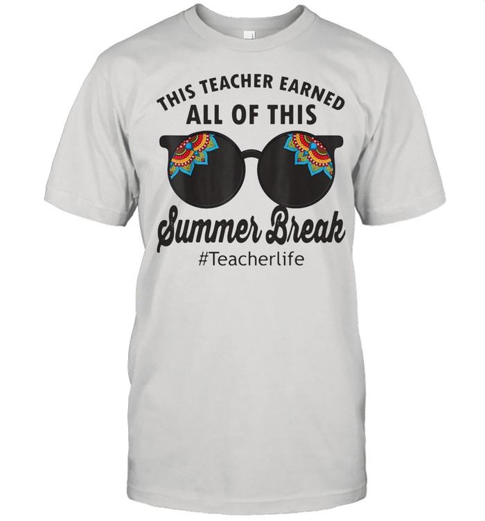 This Teacher Earned All Of This Summer Break Teacherlife  Classic Men's T-shirt