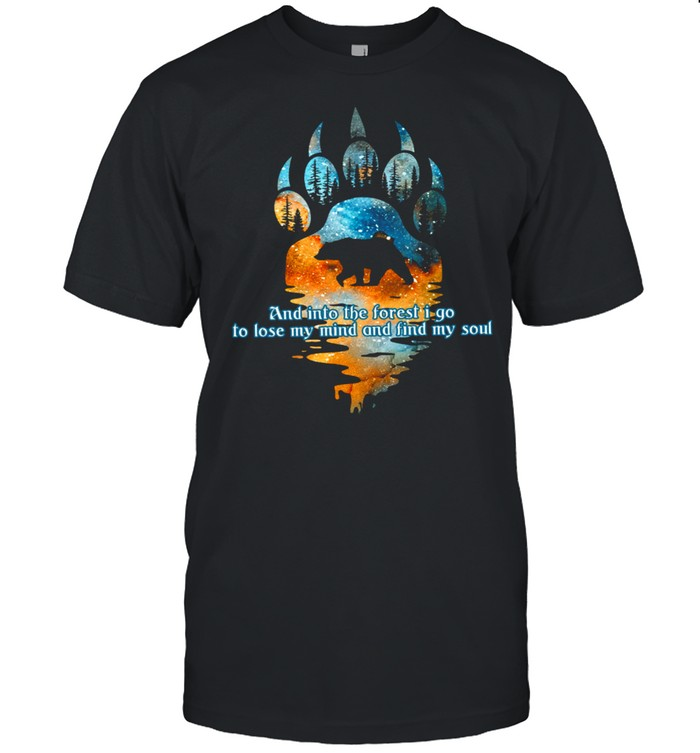 And Into The Forest I Go To Lose My Mind And Find My Soul shirt Classic Men's T-shirt
