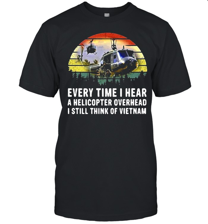 Every Time I Hear A Helicopter Overhead I Still Think Of Vietnam Huey Sound T-shirt Classic Men's T-shirt
