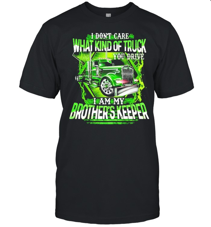 Screenshot_1I don't care what kind of truck you drive I am my brother's keeper shirt Classic Men's T-shirt