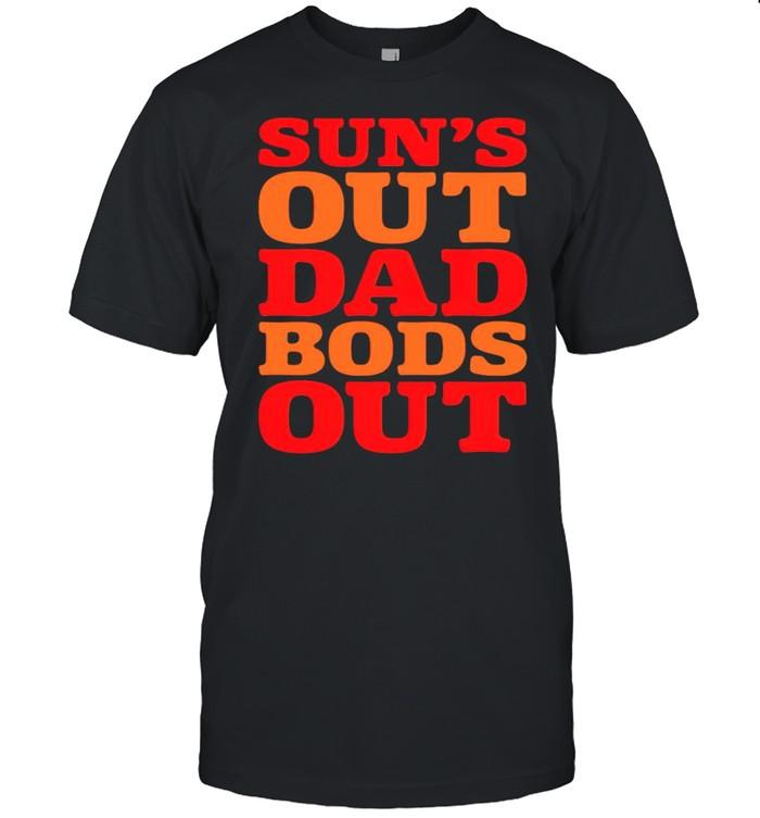 Suns out Dad bods out shirt Classic Men's T-shirt