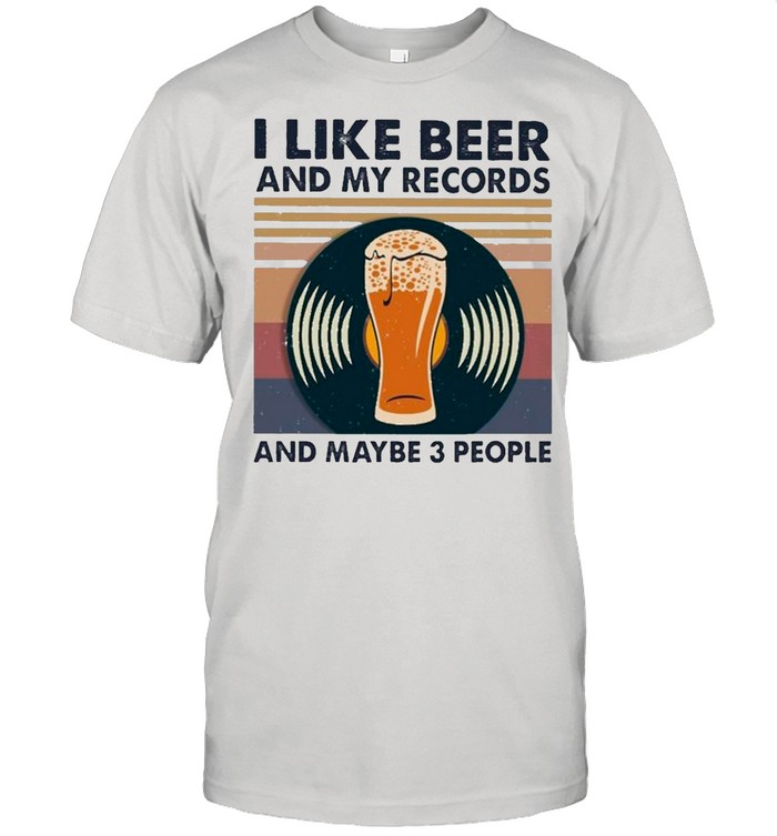 Vintage I Like Beer And My Records And Maybe 3 People shirt Classic Men's T-shirt