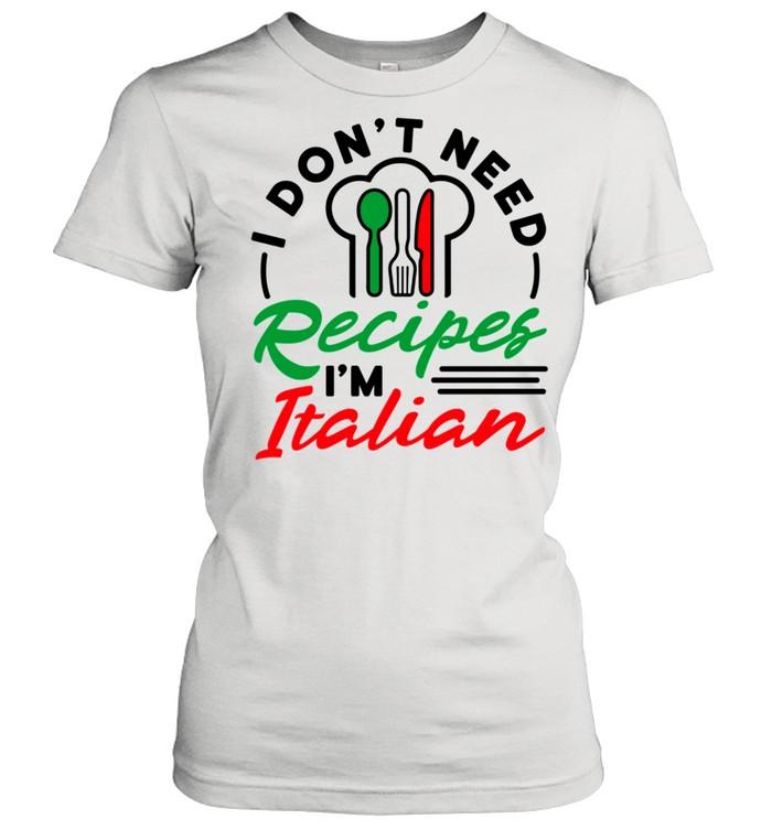 italian mom i dont need recipes shirt classic womens t shirt