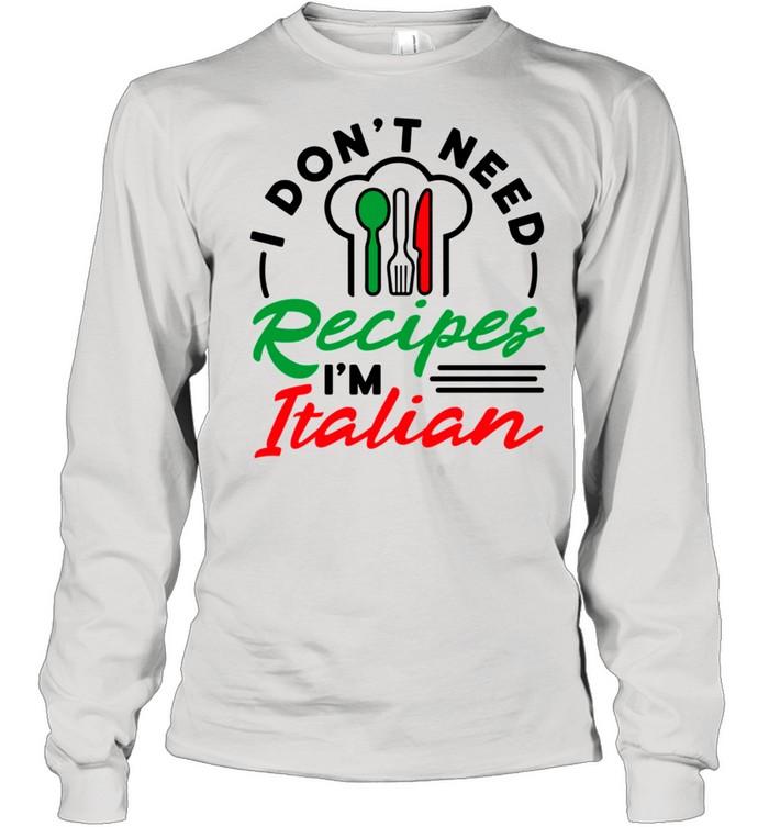 italian mom i dont need recipes shirt long sleeved t shirt