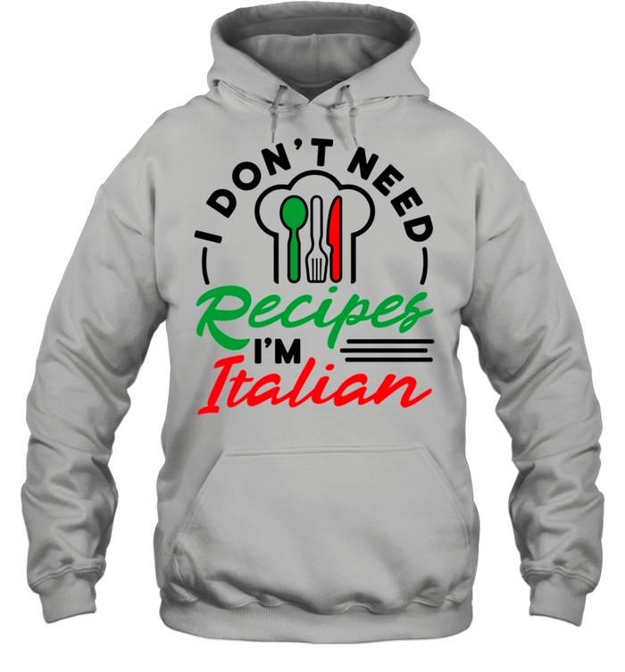 italian mom i dont need recipes shirt unisex hoodie
