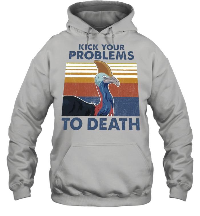 cassowary kick your problems to death vintage retro t shirt unisex hoodie