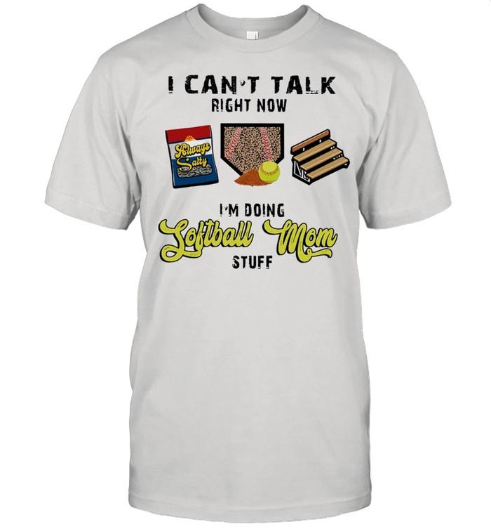 I Cant Talk Right Now Im Doing SOFTBALL Mom Stuff shirt Classic Men's T-shirt