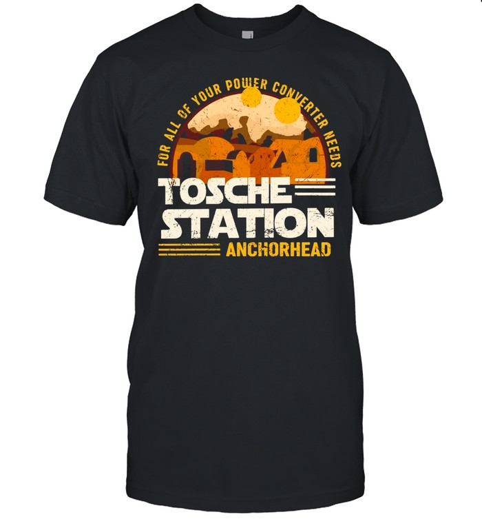 For All Of Your Power Converter Needs Tosche Station Anchorhead  Classic Men's T-shirt