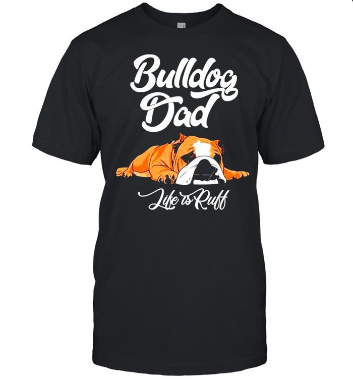 Bulldog Dad life is ruff shirt Classic Men's T-shirt