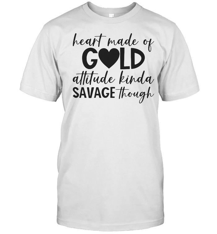 Heart Made Of Gold Attitude Kinda Savage Though T-shirt Classic Men's T-shirt