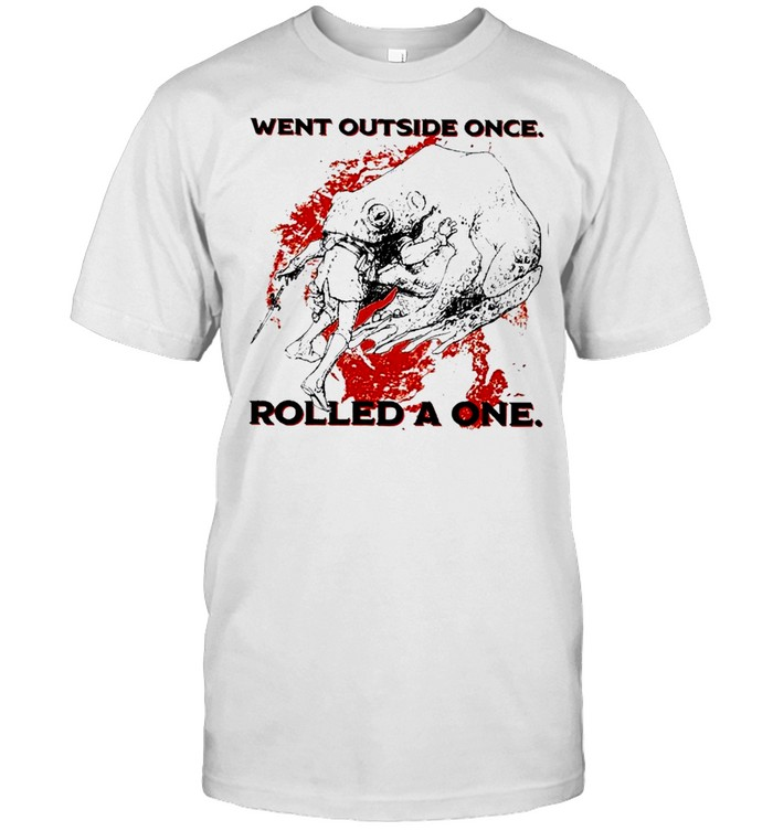 Went outside once rolled a one shirt Classic Men's T-shirt