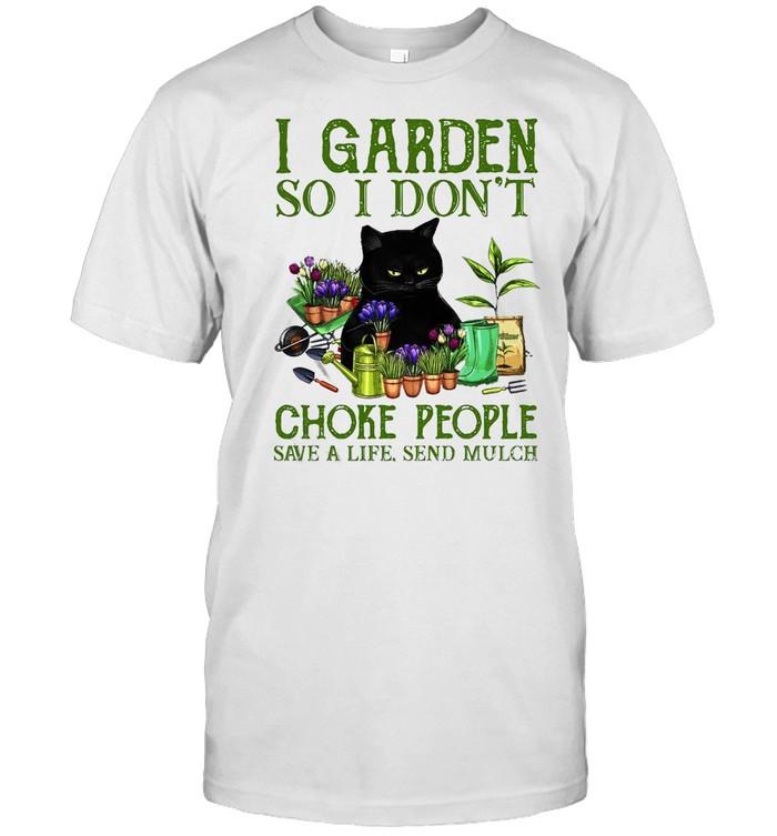Black Cat I Garden So I Don't Choke People Save A Life Send Mulch T-shirt Classic Men's T-shirt
