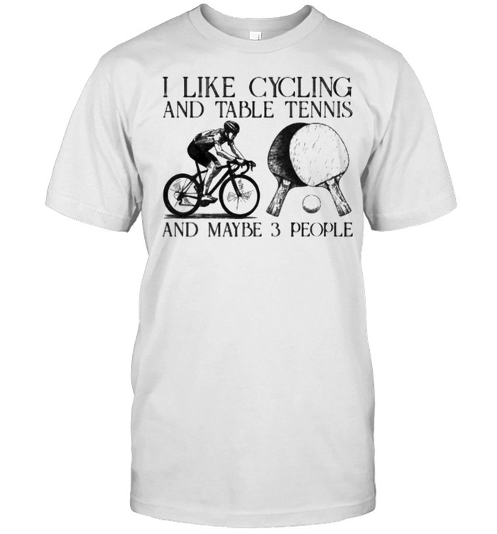 I like cycling and table tennis and maybe 3 people shirt Classic Men's T-shirt