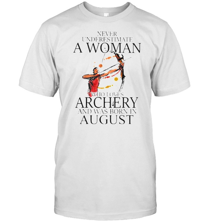 Never underestimate a woman who loves archery and was born in august watercolor shirt Classic Men's T-shirt